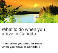 What to do when you arrive in Canada